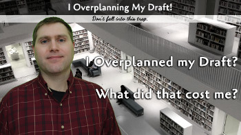 I Overplanning My Draft!